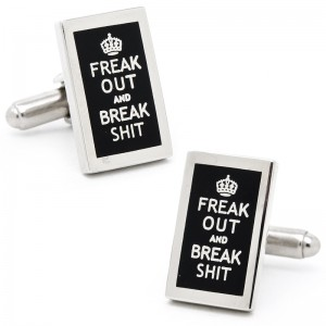 Freak Out And Break Shit Cufflinks